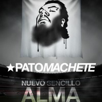 Single: Pato Machete | Alma