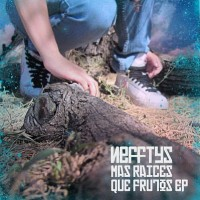 Descarga: Nefftys | Mas Raices que Frutos EP