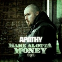 Single: Apathy | Make Alotta Money