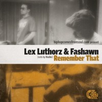 Single: Lex Luthorz & Fashawn | Remember That