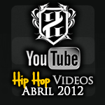 Videos: Hip Hop | Abril 2012