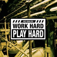 Single: Wiz Khalifa | Work hard play hard (prod. Stargate & Benny Blanco)