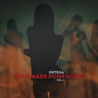 Stream: Ortega | Home made porn music Vol.  1