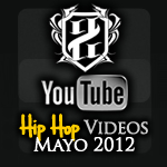 Videos: Hip Hop | Mayo 2012