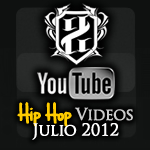 Videos: Hip Hop | Julio 2012