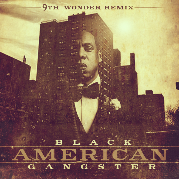 9th Wonder  Black American Gangster