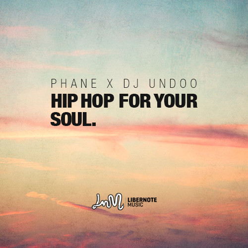 Phane x Dj Undoo - Hip hop for your soul