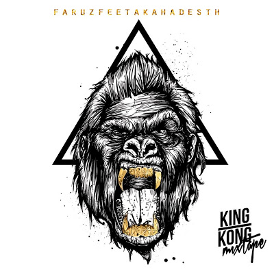 Review: Faruzfeet a.k.a Hadesth | King Kong - Mixtape