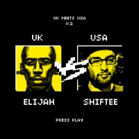 Mixtape: Elijah vs. Shiftee | UK meets USA Vol. 2