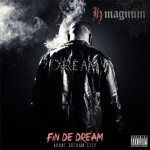 H Magnum - Fin De Dream (EP) (Avant Gotham City) [2013]