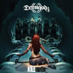 The Demigodz - Killmatic