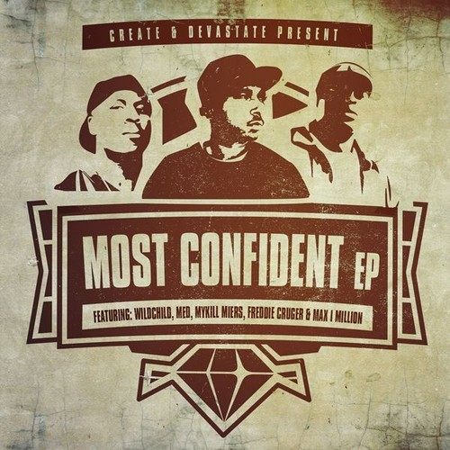 Single: Create & Devastate | Most Confident feat. Wildchild & MED