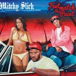 Mitchy Slick & The Worlds Freshest | Feet match the paint