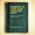 DL Incognito | Someday is less than a second away