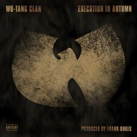 Single: Wu-Tang Clan   Execution in Autumn (prod. by Frank Dukes)