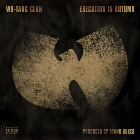 Single: Wu-Tang Clan | Execution in Autumn (prod. by Frank Dukes)
