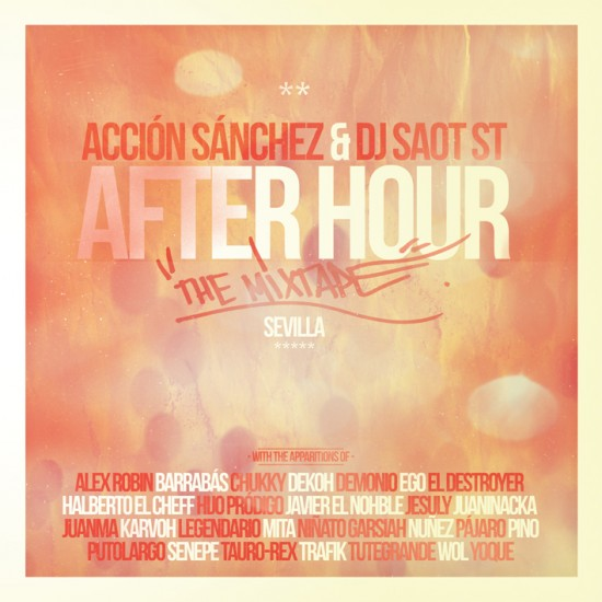 ... Acción Sánchez & DJ Saot ST | After Hour: Sevilla - Mixtape + clips