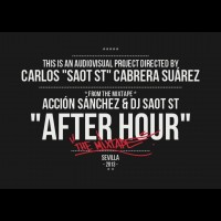 Descarga: Acción Sánchez & DJ Saot ST | After Hour: Sevilla – Mixtape + clips