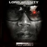 Lord Kossity - Fully loaded 2