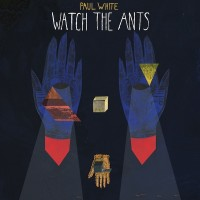 Descarga: Paul White | Watch The Ants – EP