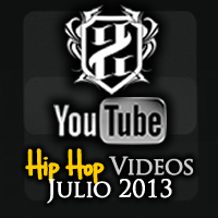 Videos: Hip Hop | Julio 2013