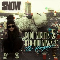 Stream: Snow Tha Product | Good Nights & Bad Mornings 2: The Hangover