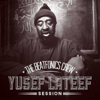 Descarga: The Beatfonics Crew | Yusef Lateef Session