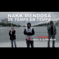 Video: Nakk Mendosa | De temps en temps ft. Ladea & S.Pri Noir