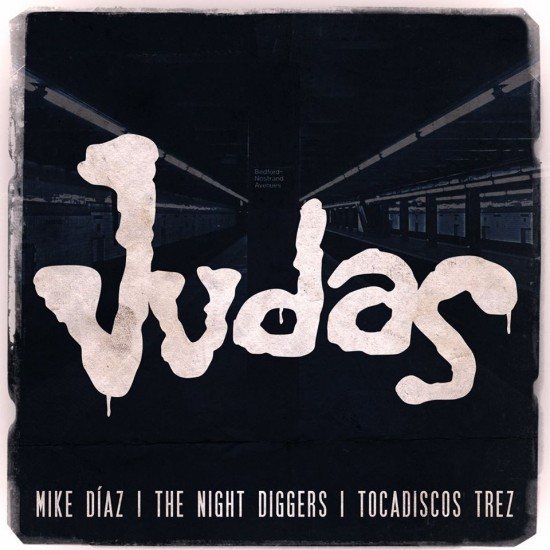 Single: Mike Diaz & The Night Diggers | Judas feat. Tocadiscos Trez