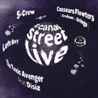 Video Reseña: #canalstreetlive | Casseurs Flowters, S-Crew, The Toxic Avenger ft. Disiz & Left Boy