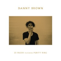 Stream: Danny Brown | 25 Bucks/Dip (remixes)
