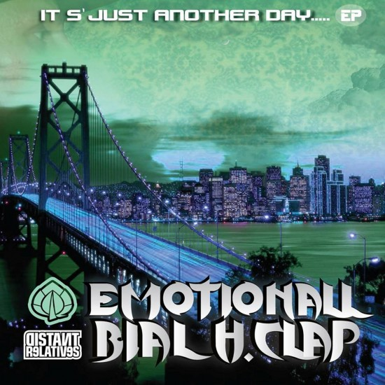 Emotionall & Bial H.Clap - It's just another day ft. Jae Wheeler