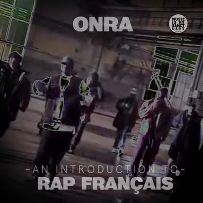 Onra - An introduction to rap français