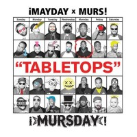 Single: ¡Mayday! & Murs | Tabletops