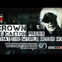 Video: Crown   What the world needs now ft. Caxton Press