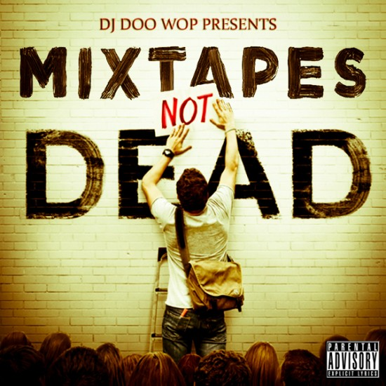 Dj Doo Wop - Mixtapes not dead