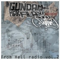 Mixtape: Gundam MakFlay | FromHell radio vol. 2 [hosted by she Atram]