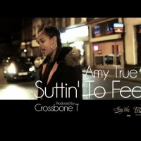 Video: Amy True | Suttin' to feel (prod. Crossbone T)