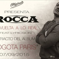 Single: Rocca | De vuelta a lo real/Retour à la source ft. Lyricson