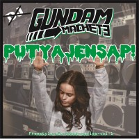 Mixtape: Gundam Machete | Putyajensap! (freestyle-mix Dj Set Vol. 1)