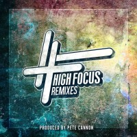 Descarga: High Focus Remixes by Pete Cannon