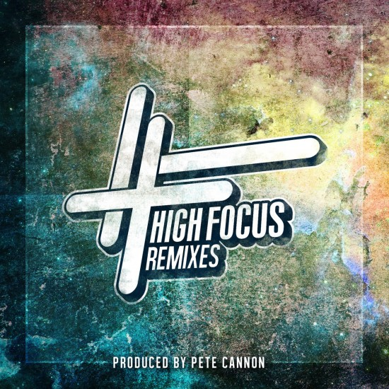 High Focus Remixes By Pete Cannon