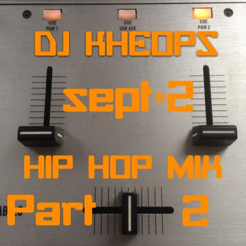 Dj Kheops - Hip hop mix live sept 1 Part2