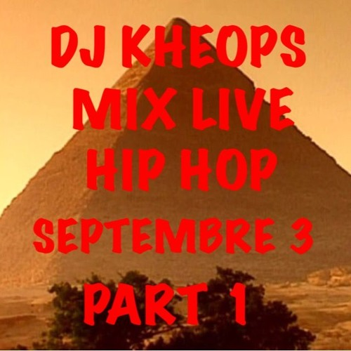 Dj Kheops - Hip hop mix live sept #3 Part 1