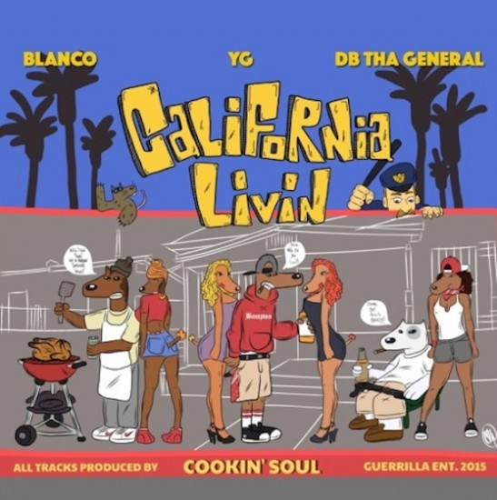 YG, Blanco & DB Tha General - California livin - Hosted by DJ Drama, prod Cookin Soul