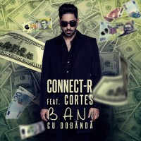Video: Connect-R | Bani cu dobanda ft. Cortes