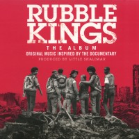 Stream: Rubble Kings | The album (Original Music Inspired by the Documentary)