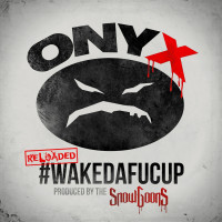 Lanzamiento: Onyx & Snowgoons | #WakeDaFucUp (Reloaded)
