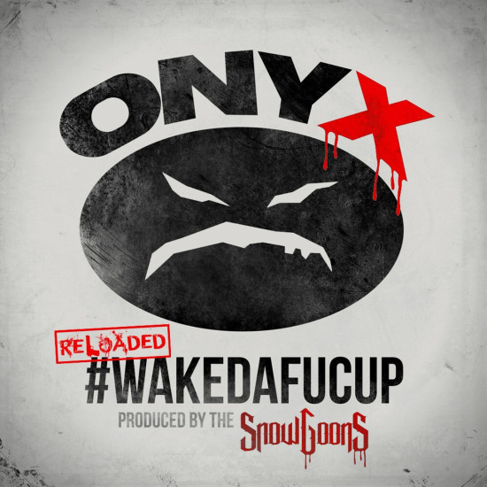 Onyx & Snowgoons - WakeDaFucUp (Reloaded)
