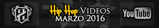 Videos-hiphop-marzo-2016